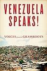 Venezuela Speaks!: Voices from the Grassroots