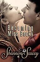 Becoming Miss Becky (Gardiner, Texas, #2)
