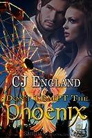 Don't Tempt the Phoenix