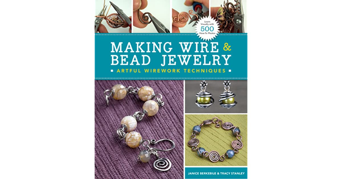 Making Wire Bead Jewelry: Artful Wirework Techniques by Janice Berkebile