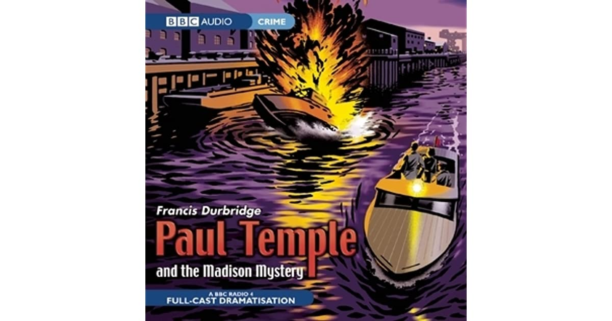 Paul Temple and the Madison Mystery by Francis Durbridge