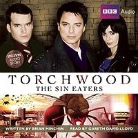 Torchwood: The Sin Eaters: A Torchwood Audio Original Narrated by Gareth David-Lloyd