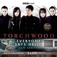 Torchwood: Everyone Says Hello: A Torchwood Audio Original Narrated by Burn Gorman