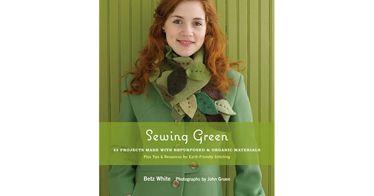 dd57bcc22c7 Sewing Green  Projects and Ideas for Stitching with Organic ...