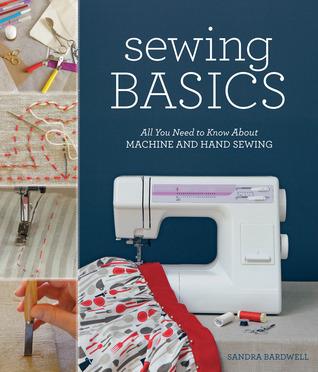 Sewing Basics by Sandra Bardwell