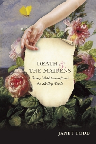 Death and the Maidens: Fanny Wollstonecraft and the Shelley circle