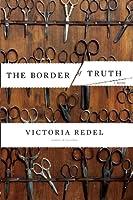 The Border of Truth: A Novel