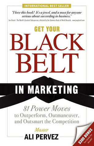 Get Your Black Belt in Marketing 81 Power Moves to Outperform Outmaneuver aompetition