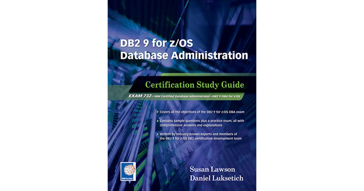 Db2 9 For Zos Database Administration Certification Study Guide By