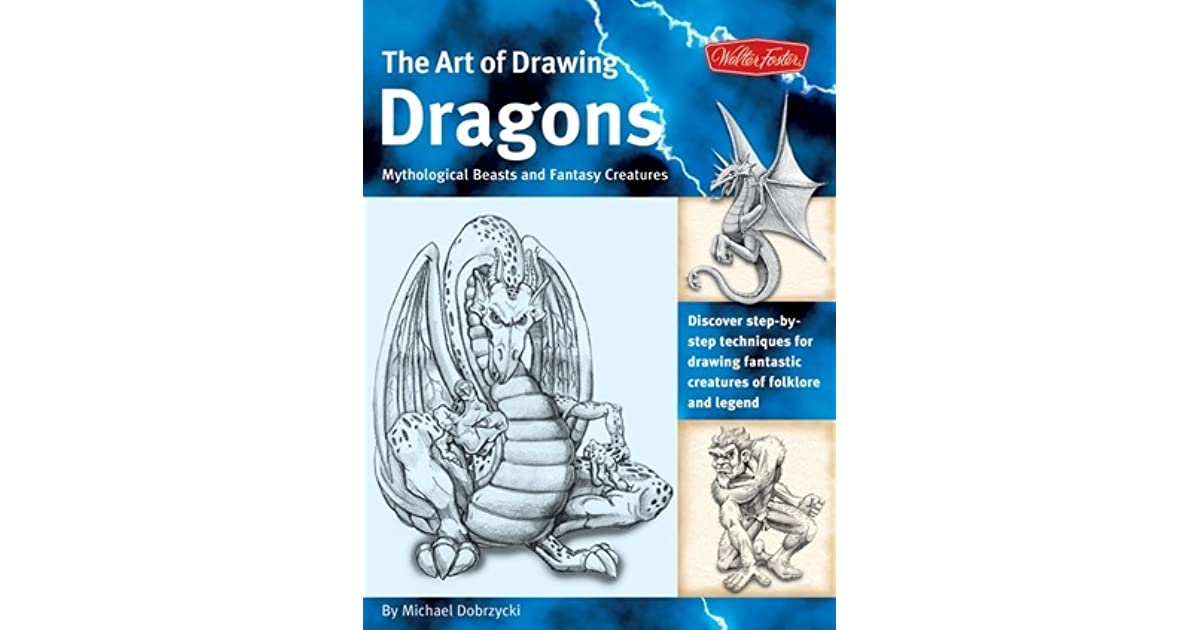 The Art Of Drawing Dragons And Mythological Beasts