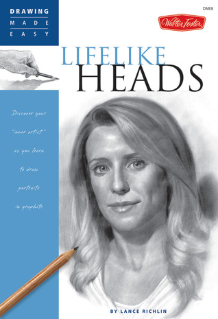 """Lifelike Heads: Discover your """"inner artist"""" as you learn to draw portraits in graphite"""