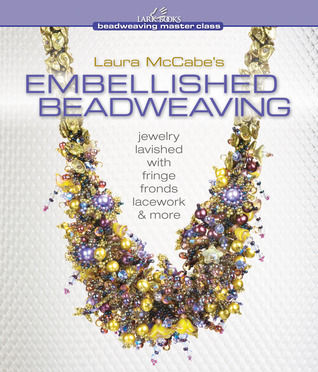 Laura McCabe's Embellished Beadweaving: Jewelry Lavished with Fringe, Fronds, Lacework  More