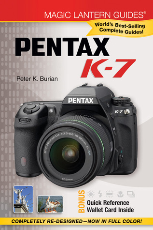 Magic Lantern Guides®: Pentax K-7