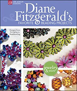 Diane Fitzgerald's Favorite Beading Projects: Designs from Stringing to Beadweaving