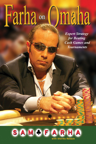 Farha on Omaha: Expert Strategy for Beating Cash Games and Tournaments