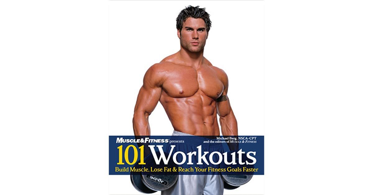 101 Workouts: Everything You Need to Get a Lean, Strong and