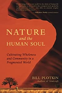 Nature and the Human Soul: Cultivating Wholeness and Community in a Fragmented World