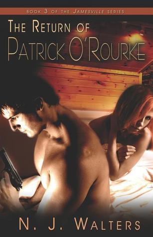 The Return of Patrick O'Rourke by N.J. Walters