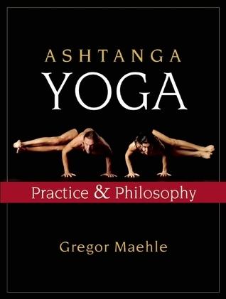 Ashtanga Yoga - Practice and Philosophy