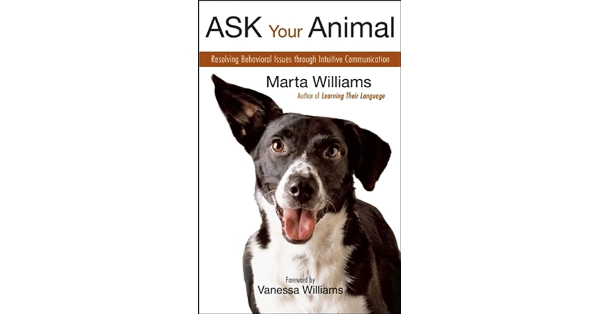 Ask Your Animal Resolving Animal Behavioral Issues Through