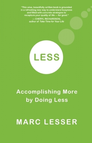 Less-Accomplishing-More-by-Doing-Less