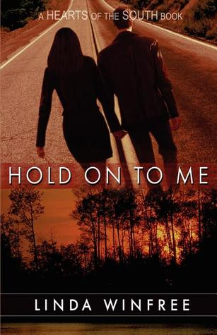 Hold on to Me by Linda Winfree