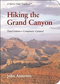 Hiking the Grand Canyon: A Sierra Club Totebook