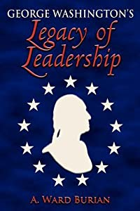 George Washington's Legacy of Leadership
