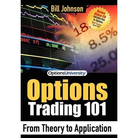 Options trading 101 from theory to application by bill johnson pdf, Binary options easy strategy