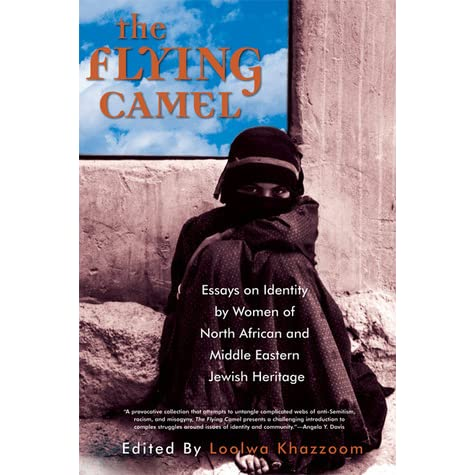 The Flying Camel Essays On Identity By Women Of North African And  The Flying Camel Essays On Identity By Women Of North African And Middle  Eastern Jewish Heritage By Loolwa Khazzoom