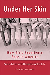 Under Her Skin: How Girls Experience Race in America