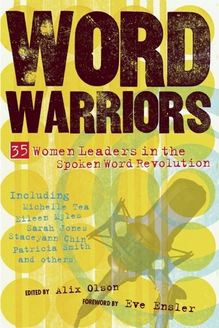 Alix Olson- -Word Warriors 35 Women Leaders in the Spoken Word Revolution-