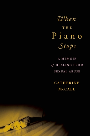 Cover of the book, When the Piano Stops: A Memoir of Healing from Sexual Abuse byCatherine McCall, showing a kid hiding under the covers because...