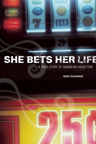 She Bets Her Life  A True Story of Gambling Addiction