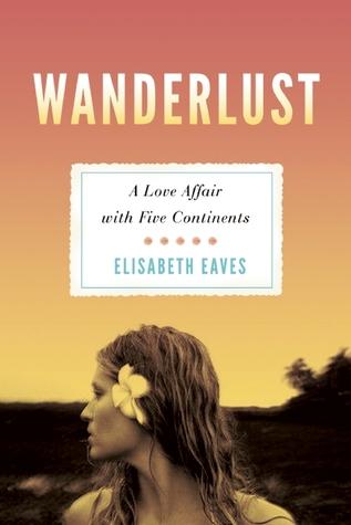 Wanderlust by Elisabeth Eaves