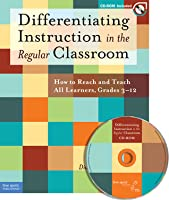 Differentiating Instruction in the Regular Classroom: How to Reach and Teach All Learners Grades 3–12