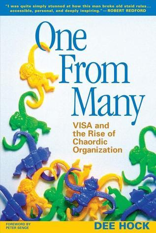 One from Many VISA and the Rise of Chaordic Organization