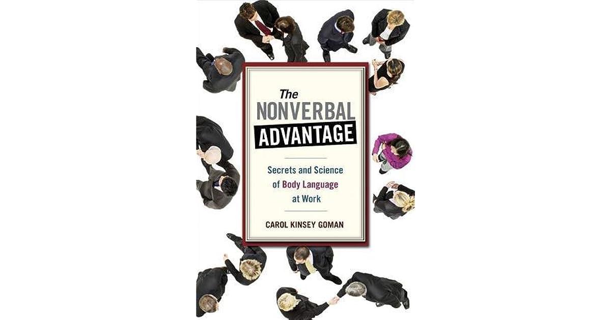 The nonverbal advantage secrets and science of body language at the nonverbal advantage secrets and science of body language at work by carol kinsey goman fandeluxe Epub