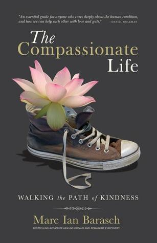 The Compassionate Life: Walking the Path of Kindness