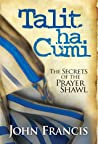 Talitha Cumi: The Secrets of the Prayer Shawl
