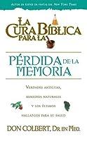 La cura biblica para la perdida de la memoria/ The Biblical Cure of Memory Lost (Spanish Edition)