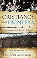 Cristianos en la frontera/ Christians at the Border (Spanish Edition)