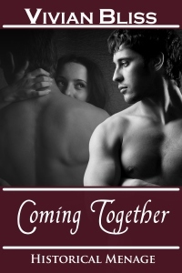 Coming Together (Historical Menage)