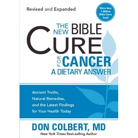 The New Cure For Cancer Ancient Truths Natural Remes And Latest Findings Your Health Today By Don Colbert