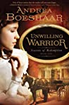 Unwilling Warrior (Seasons of Redemption, #1)