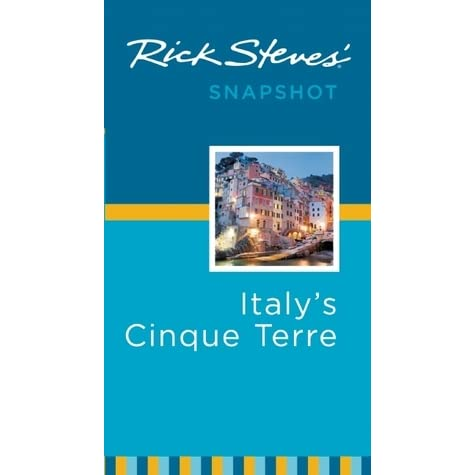 Rick Steves Snapshot Italys Cinque Terre By Rick Steves