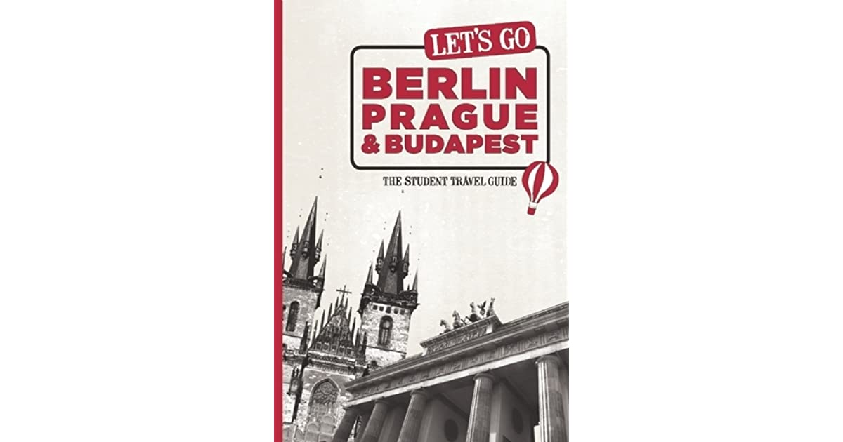 Prague /& Budapest Lets Go Berlin The Student Travel Guide