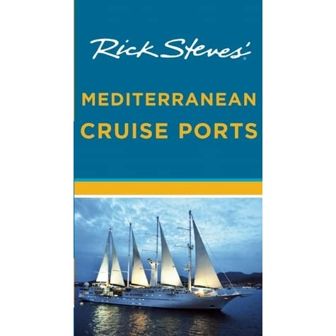 Rick Steves Mediterranean Cruise Ports Download. Calvin stake Octubre more your