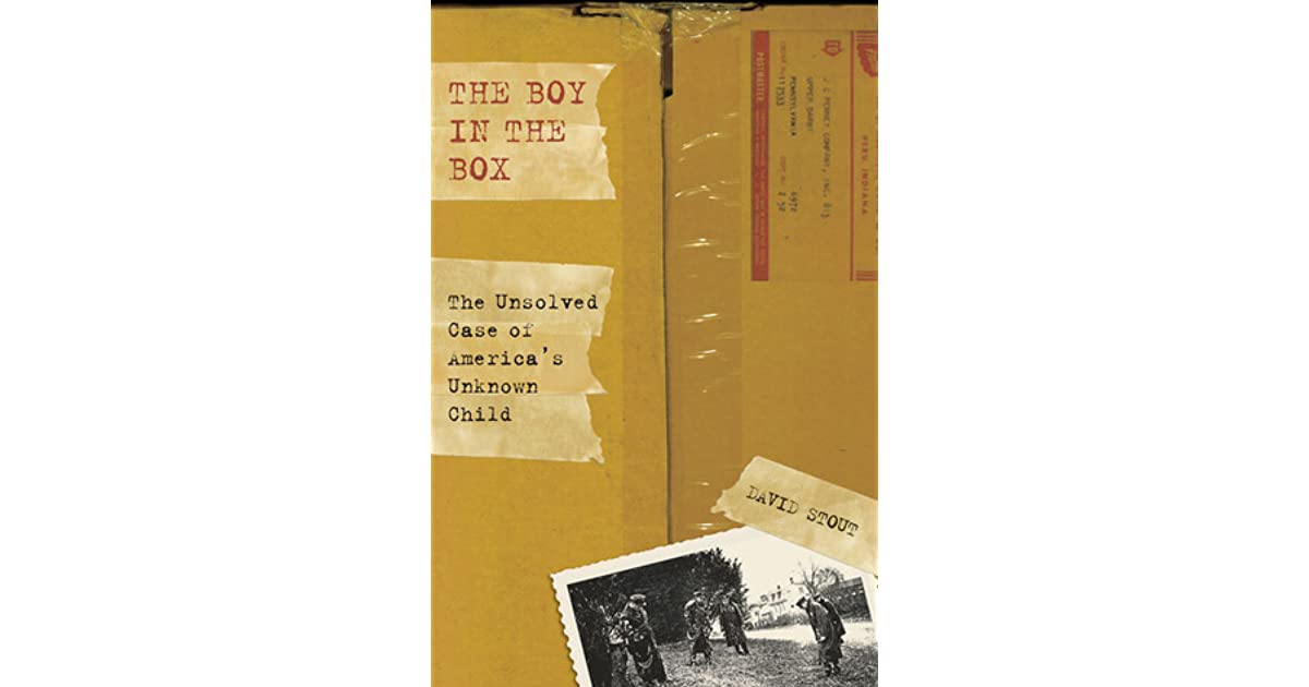 The Boy in the Box: The Unsolved Case Of America's Unknown Child by