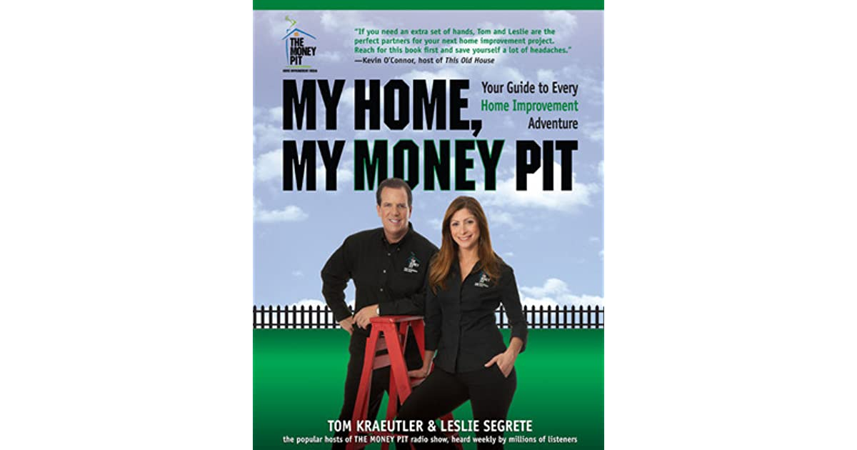 My home my money pit your guide to every home improvement my home my money pit your guide to every home improvement adventure by tom kraeutler solutioingenieria Gallery